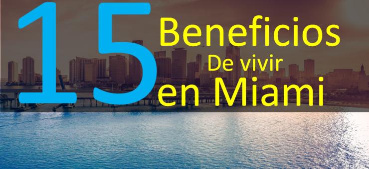 15 Beneficios de vivir en Miami
